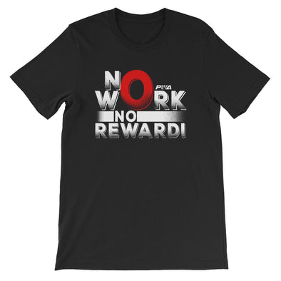 No Work, No Reward Short-Sleeve Unisex T-Shirt - Power Words Apparel