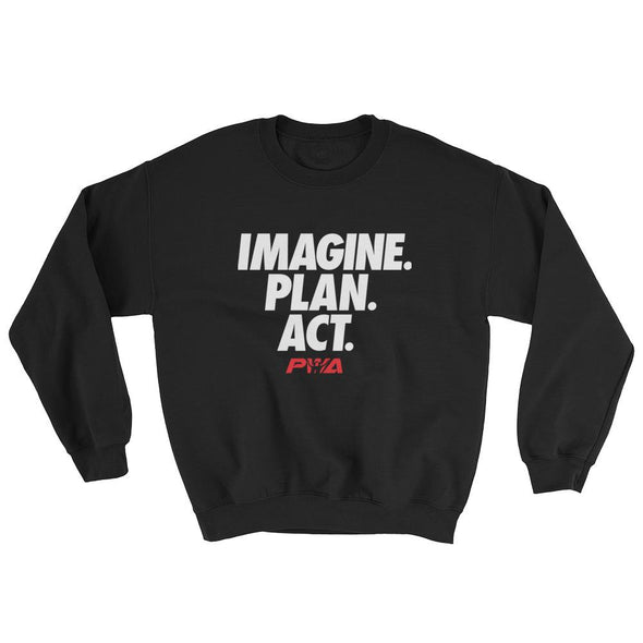 Imagine Plan Act Sweatshirt - Power Words Apparel