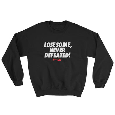 Lose Some, Never Defeated Sweatshirt - Power Words Apparel
