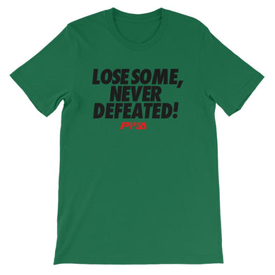 Lose some, never defeated Unisex - Power Words Apparel