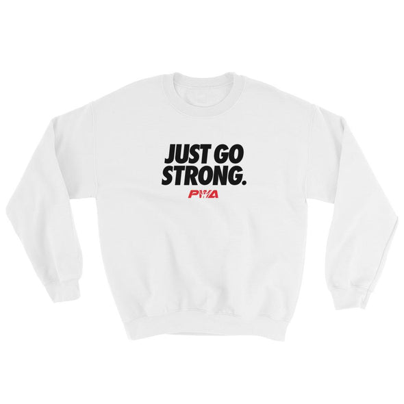Just Go Strong Sweatshirt - Power Words Apparel