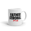 Father Strong Mug - Power Words Apparel