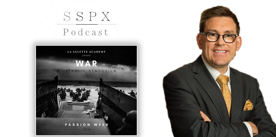 SSPX Podcast: Dr. Brian McCall, Catholic Family News - Just War Theory