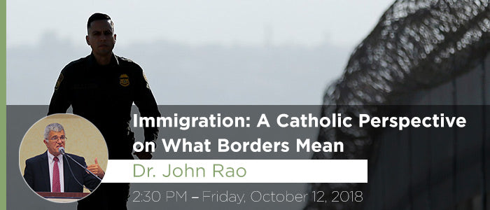 Immigration: A Catholic Perspective on What Borders Mean