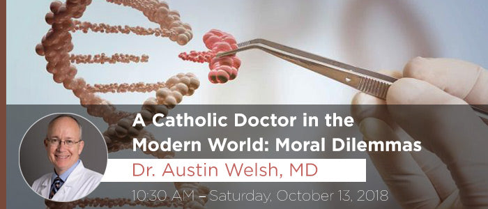 A Catholic Doctor in the Modern World: Moral Dilemmas