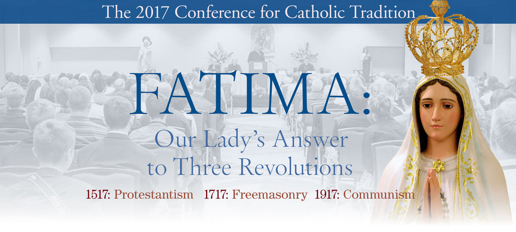 2017 Conference for Catholic Tradition