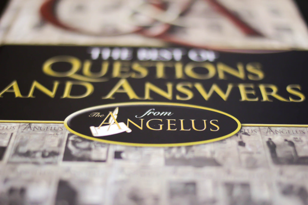 The Best of Questions and Answers from The Angelus