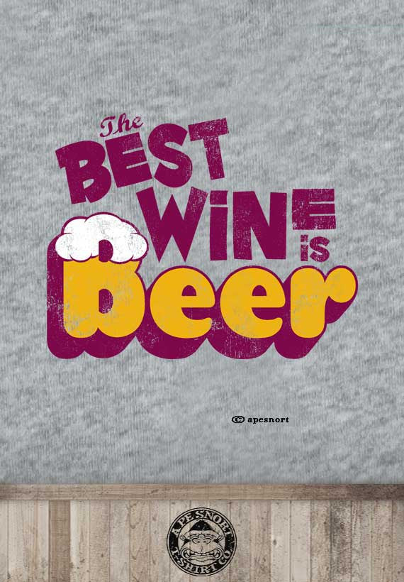 best wine is beer t-shirt