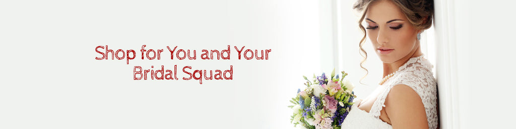 Shop for You and Your Bridal Squad