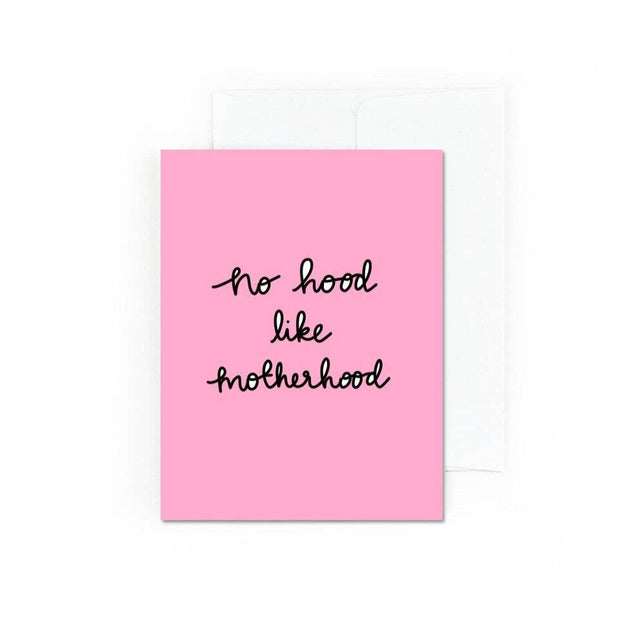 No Hood Like Motherhood Card