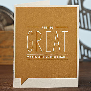 """If Being Great Makes Others Look Bad"" Funny Thank You Card"