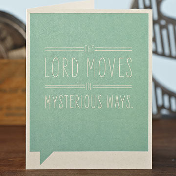 """The Lord Moves in Mysterious Ways"" Funny Birthday Card"