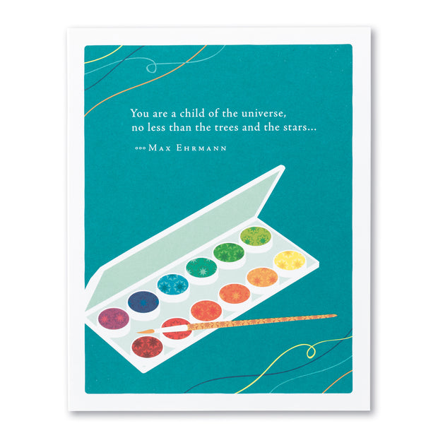 """You are a Child of the Universe"" Birthday Card"