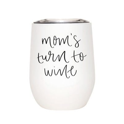 Mom's Turn to Whine Wine Tumbler