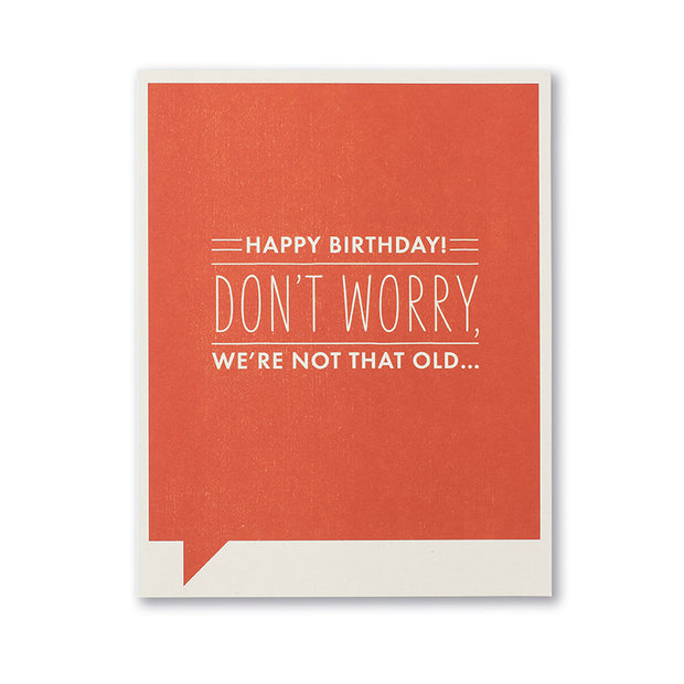 """Don't Worry"" Funny Birthday Card"