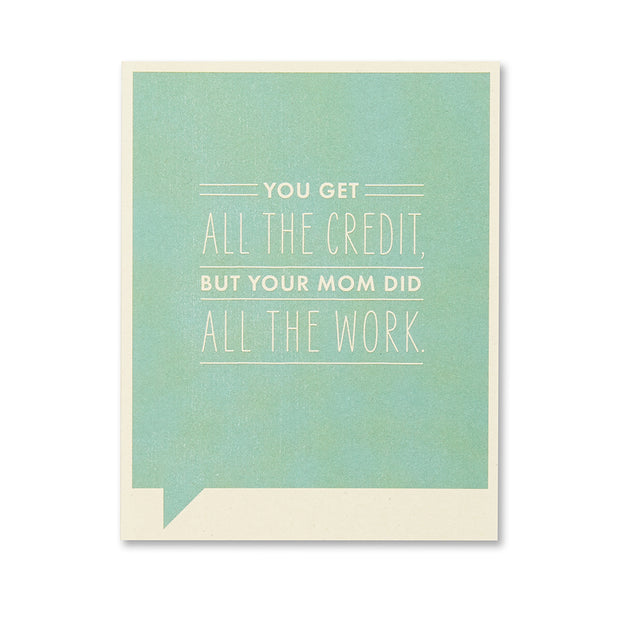 """You Get All the Credit"" Funny Birthday Card"