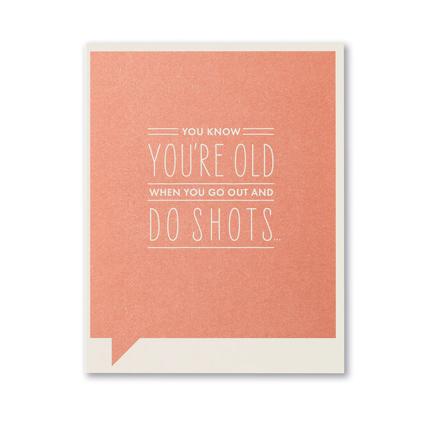 """You Know You're Old When You Go Out"" Funny Birthday Card"