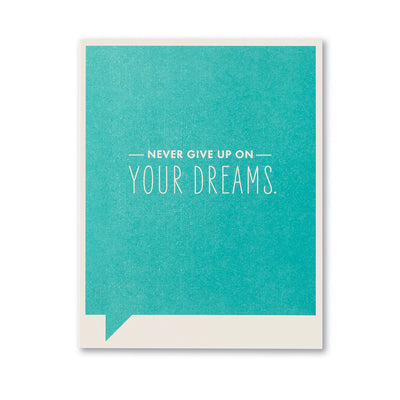 """Never Give Up on Your Dreams"" Funny Encouragement Card"
