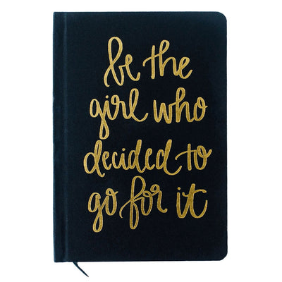 Be The Girl Who Decided To Go For It Fabric Journal