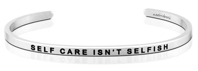 Self Care Isn't Selfish CharityBand MantraBand