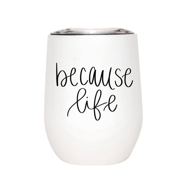 Because Life Metal Wine Tumbler