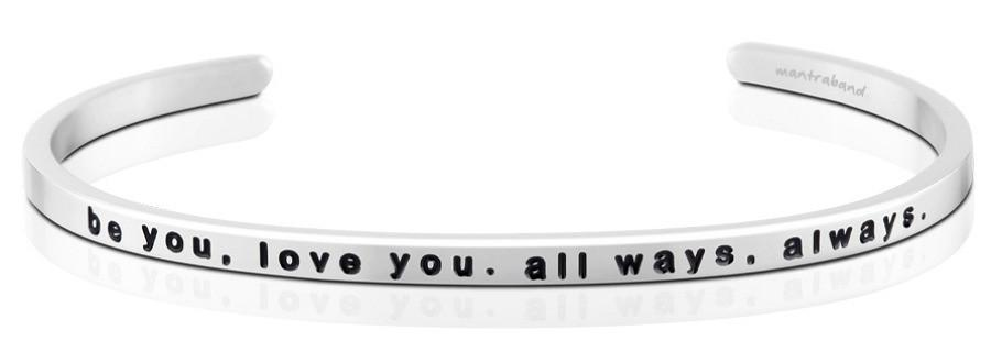 Be you, love you. all ways, always. MantraBand