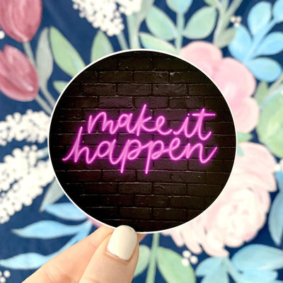 Make It Happen Neon Sign Sticker