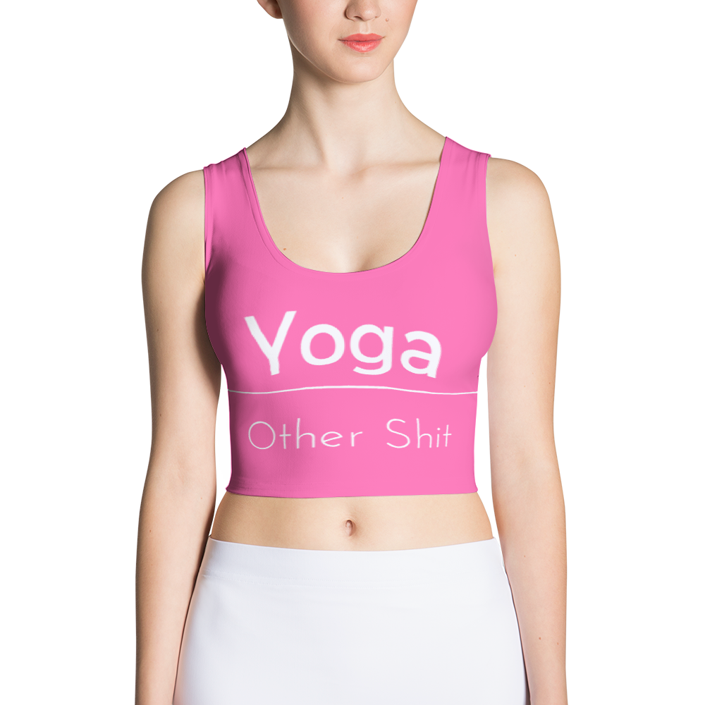 Yoga over Everything Pink Crop Top