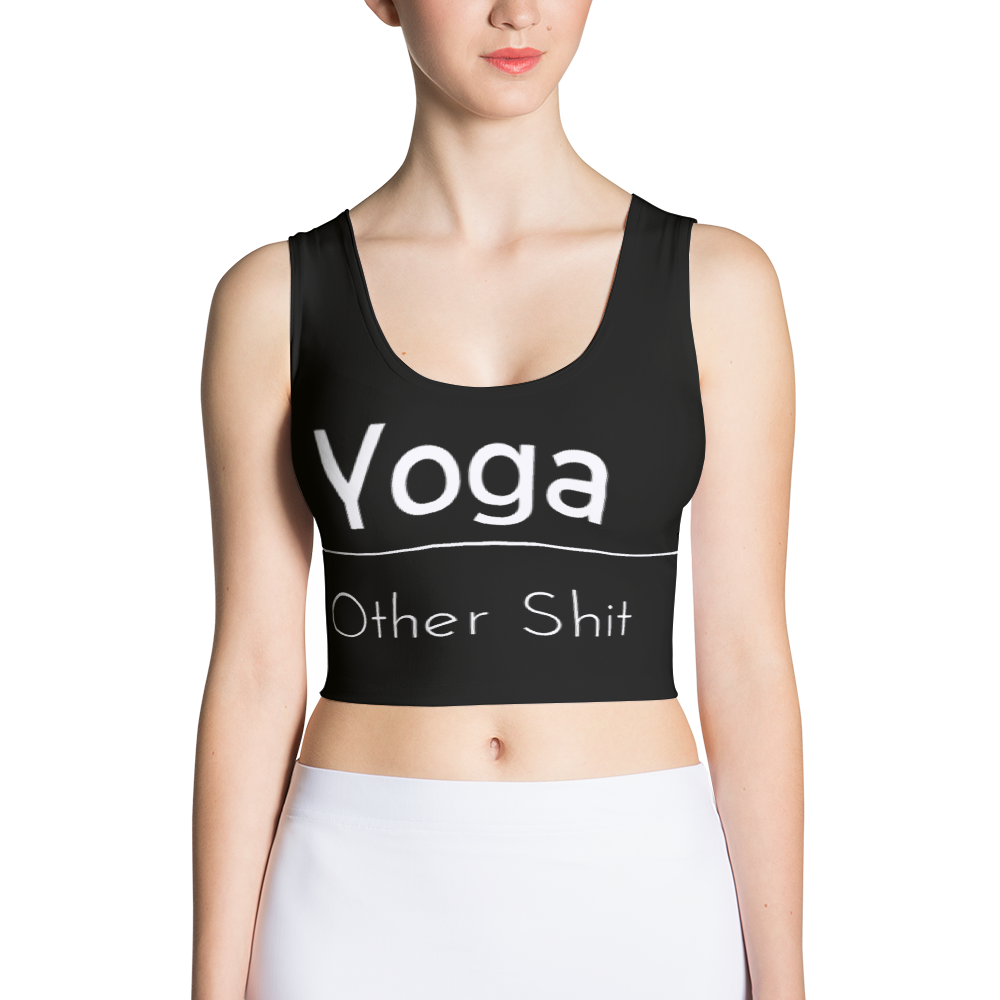 Yoga over Everything Crop Top