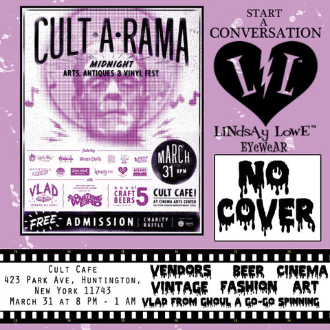 MARCH 31 2017 -LINDSAY LOWE EYEWEAR WILL BE A GUEST AT CULT-A-RAMA