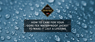 How to Care For Your Gore-Tex Waterproof Jacket So It Lasts A Lifetime.