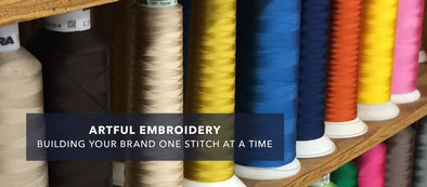 Artful Embroidery: Building Your Brand One Stitch At A Time.