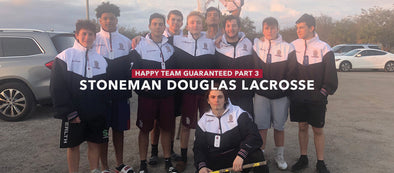 Happy Team Guaranteed Part 3 – Marjory Stoneman Douglas Lacrosse