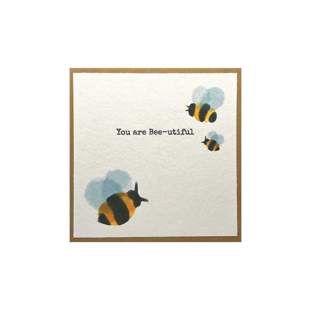 'You are Bee-utiful' Greeting Card