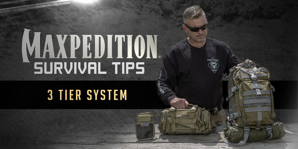 Maxpedition Survival Tips - 3 Tier system with Max Joseph - Season 2