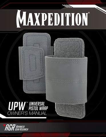 Maxpedition- UPW Universal Pistol Wrap Owner's Manual