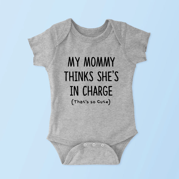 Mommy Thinks She s In Charge (Baby Onesie   Toddler Youth Tee) Cole   fc0e039ea
