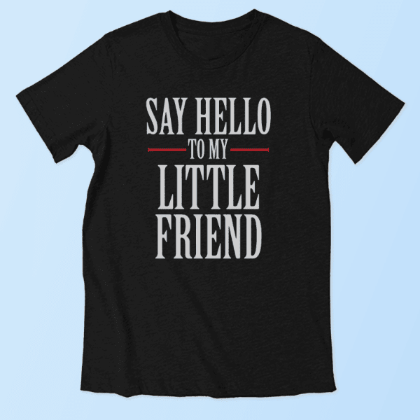 Say Hello To My Little Friend (Additional Adult Unisex Tee) Cole   Coddle  Clothing ... a167501ee