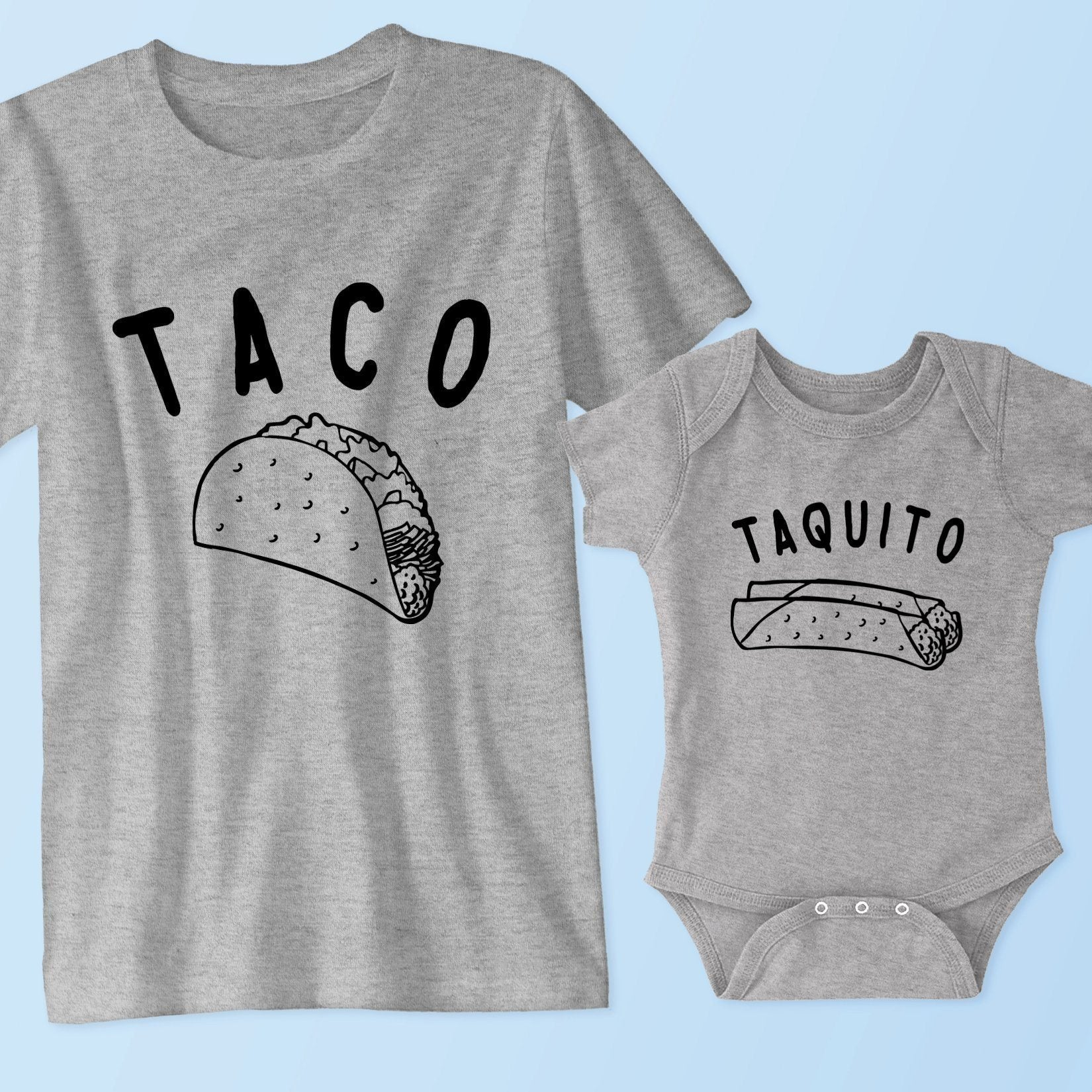 07424b3e2 Taco - Taquito (Matching Set) - Father and Son T Shirts, Onesies ...