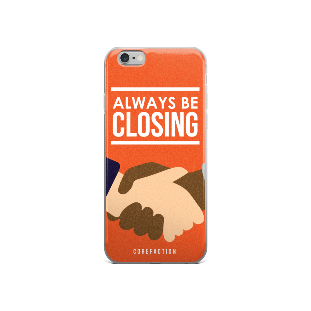 Always Be Closing iPhone Case