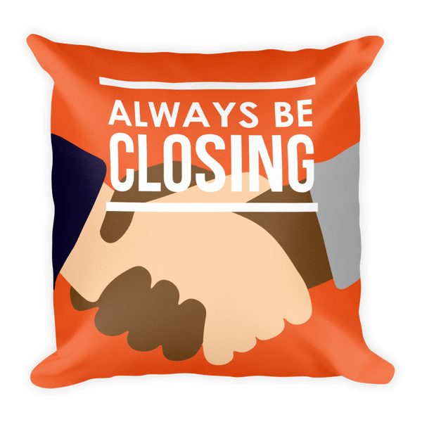 Always Be Closing Pillow