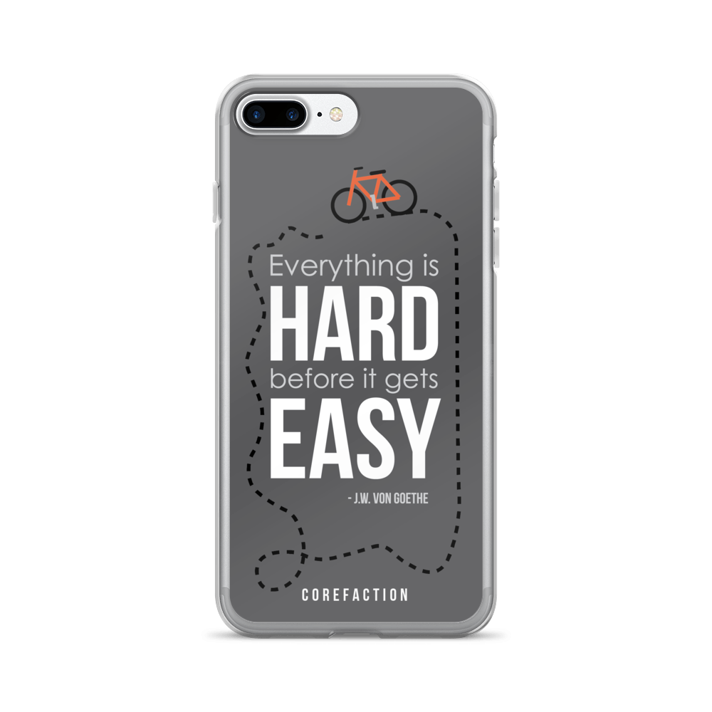 Everything is Hard Before it Gets Easy iPhone Case
