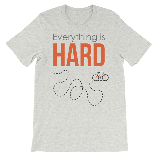 Everything is Hard Before it Gets Easy T-Shirt