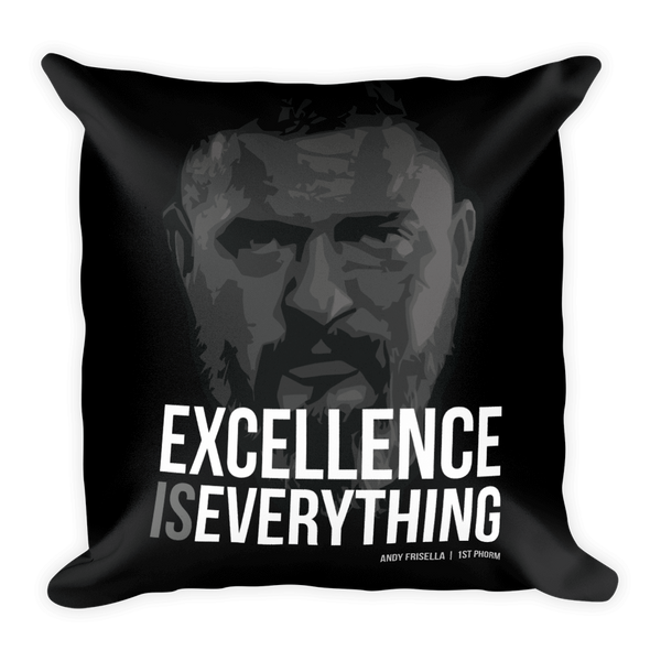 Excellence is Everything Pillow