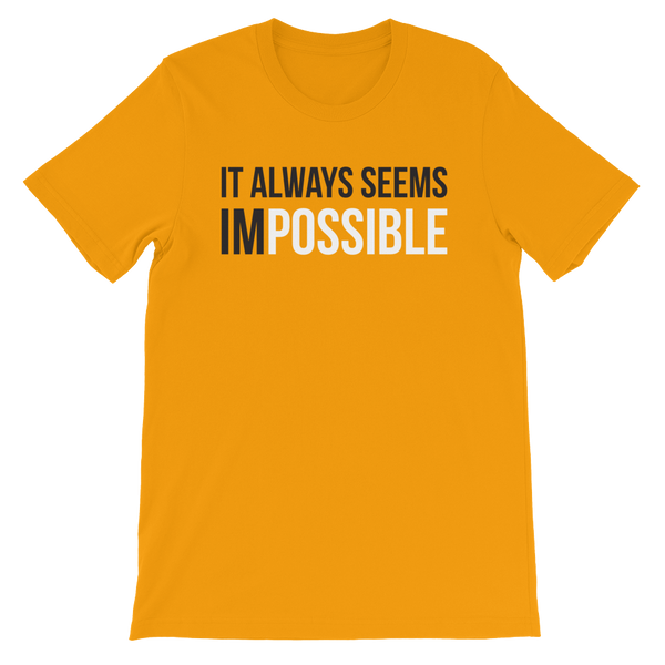 It Always Seems Impossible T-Shirt
