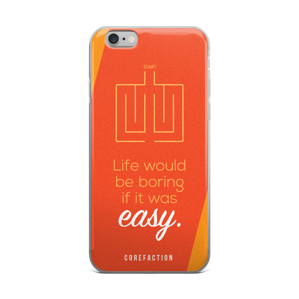 Life Would Be Boring if it Was Easy iPhone Case