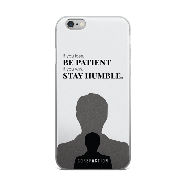 Be Patient, Stay Humble iPhone Case