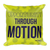 Opportunity Through Motion Pillow