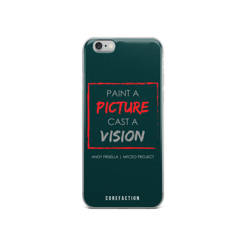 Paint a Picture, Cast a Vision iPhone Case