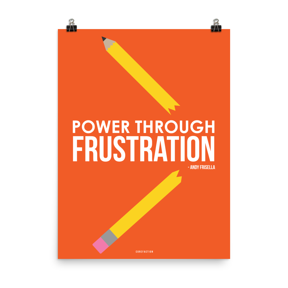 Power Through Frustration